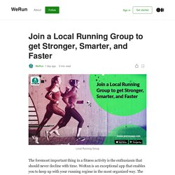 Join a Local Running Group to get Stronger, Smarter, and Faster