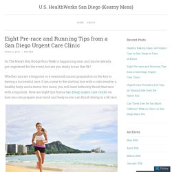 Eight Pre-race and Running Tips from a San Diego Urgent Care Clinic