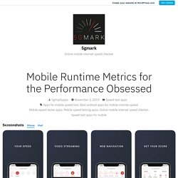 Mobile Runtime Metrics for the Performance Obsessed – 5gmark