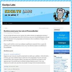 Runtime.exec() pour les nuls et ProcessBuilder
