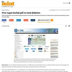 Five rupee herbal pill to treat diabetes