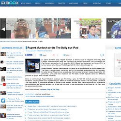 Rupert Murdoch arrête The Daily sur iPad