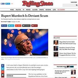 Rupert Murdoch Is Deviant Scum