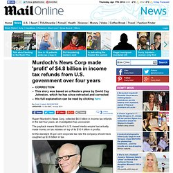 Rupert Murdoch's News Corp made 'profit' of $4.8bn in US gov income tax refunds