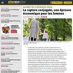La rupture conjugale, une épreuve économique pour les femmes