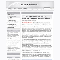 312-2. La rupture de 1947 - Doctrine Truman / Doctrine Jdanov - En complément...