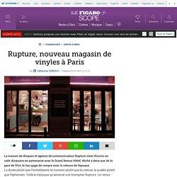 Rupture, nouveau magasin de vinyles à Paris
