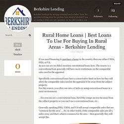 Best Loans To Use For Buying In Rural Areas - Berkshire Lending - Berkshire Lending
