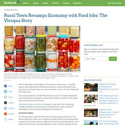 Rural Town Revamps Economy with Food Jobs: The Viroqua Story