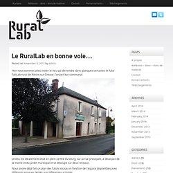 Le RuralLab en bonne voie…