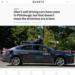 Why is Uber rushing to put self-driving cars on the road in Pittsburgh? — Quartz