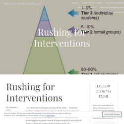 Rushing for Interventions