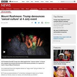 Mount Rushmore: Trump denounces 'cancel culture' at 4 July event