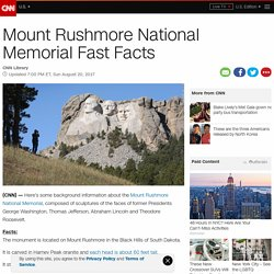 Mount Rushmore National Memorial Fast Facts