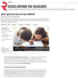 ¿Por qué el ruso es tan difícil?