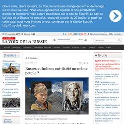 Russes et Indiens ont-ils été un même peuple ? - Dernières infos - Sci-Tech - La Voix de la Russie
