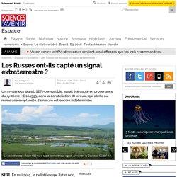 Les Russes ont-ils capté un signal extraterrestre ?