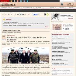 Les Russes ont-ils lancé le virus Snake sur l'Ukraine ?