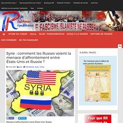 Syrie : comment les Russes voient la menace d'affrontement entre États-Unis et Russie ?