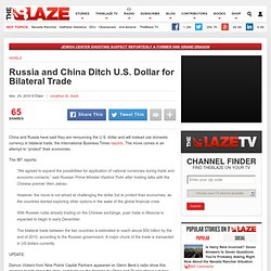 Russia and China Ditch U.S. Dollar for Bilateral Trade