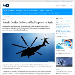 Russia denies delivery of helicopters to Syria