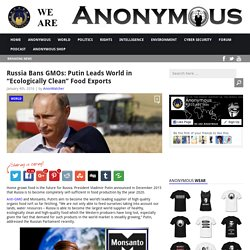 "Russia Bans GMOs: Putin Leads World in ""Ecologically Clean"" Food Exports AnonHQ"