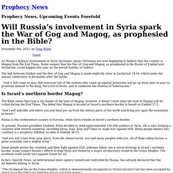 Will Russia's involvement in Syria spark the War of Gog and Magog, as prophesied in the Bible?