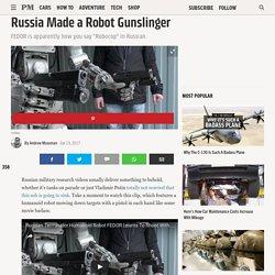 Russia Made a Robot Gunslinger