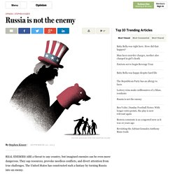 Russia is not the enemy