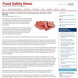 FOOD SAFETY NEWS 01/02/13 Russia to Ban U.S. Meat Over Ractopamine Residues This Month