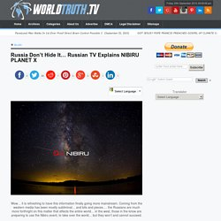 Russia Don't Hide It… Russian TV Explains NIBIRU PLANET X
