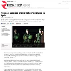 Russia's Wagner group fighters sighted in Syria