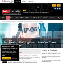 Top Russian Hacking Group Breaches Three AV Companies