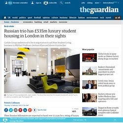 Russian trio has £535m luxury student housing in London in their sights