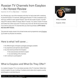 Russian TV Channels from Easybox – An Honest Review – Russian IPTV