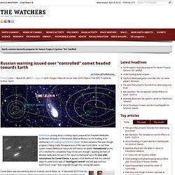 Avertissement de Russie a publié plus «contrôlée» se dirige vers la Terre Comet