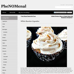 White Russian Cupcakes | PheNOMenal