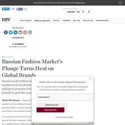 Russian Fashion Market's Plunge Turns Heat on Global Brands