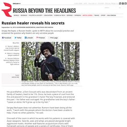 Russian healer reveals his secrets