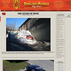 English Russia » Some Russian Car Parking