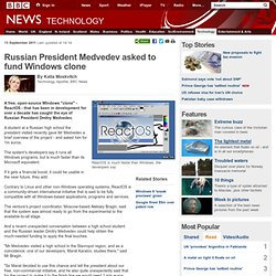 Russian President Medvedev asked to fund Windows clone