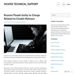 Russian Pleads Guilty to Charge Related to Citadel Malware