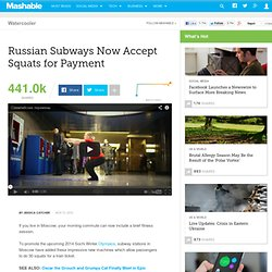 Russian Subways Now Accept Squats for Payment