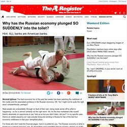 Why has the Russian economy plunged SO SUDDENLY into the toilet?