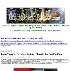 Russian Troops Put On Combat Alert Over Obama Regime False Flag Fears