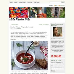 Russian Friday – Vegetarian Borscht « While Chasing Kids