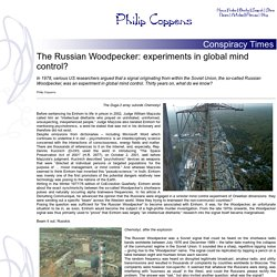 The Russian Woodpecker: experiments in global mind control?