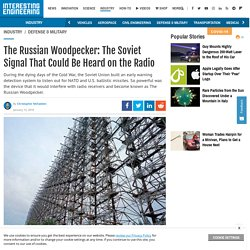 The Russian Woodpecker: The Soviet Signal That Could Be Heard on the Radio