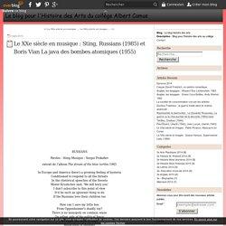 Le XXe siècle en musique : Sting, Russians (1985) et Boris Vian La java des bombes atomiques (1955) - Le blog histoire des arts