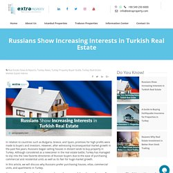 Russians Show Increasing Interests in Turkish Real Estate
